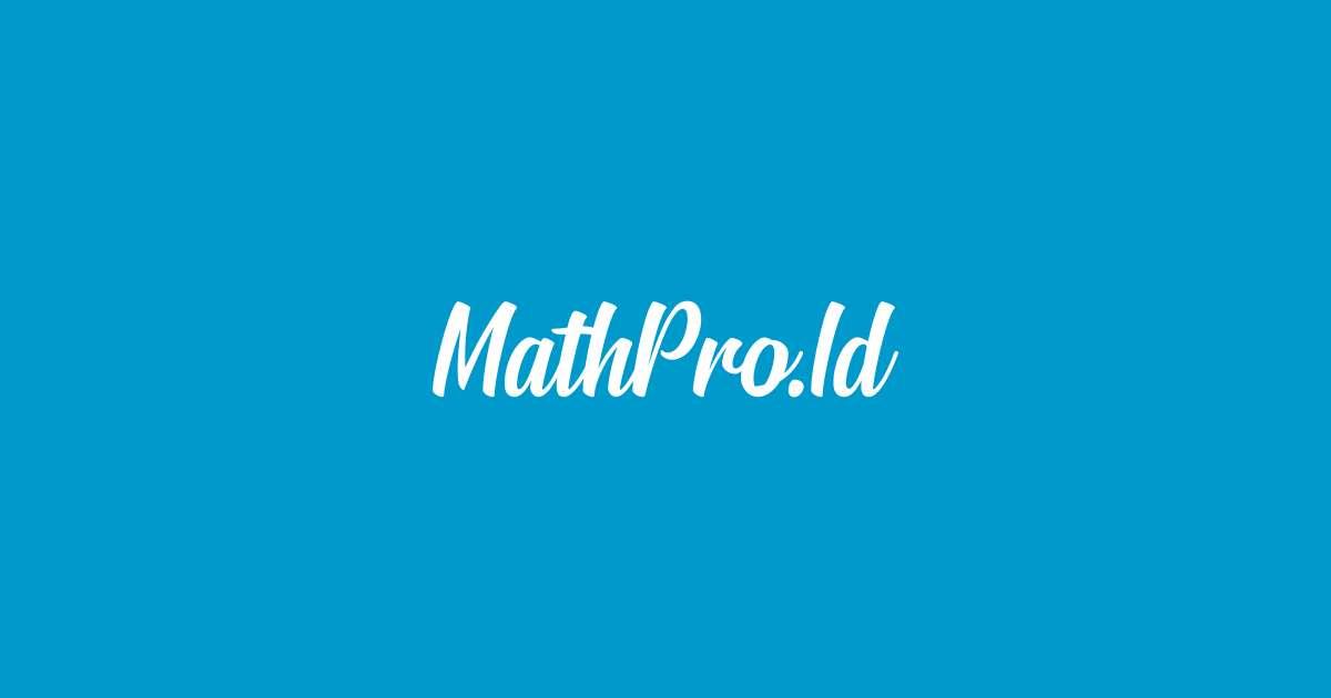 MathPro.id: Kumpulan Soal Matematika dan Penyelesaiannya